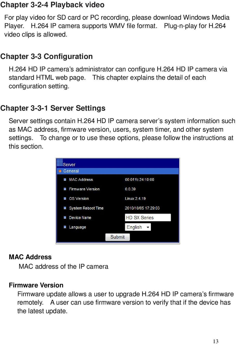 Chapter 3-3-1 Server Settings Server settings contain H.264 HD IP camera server s system information such as MAC address, firmware version, users, system timer, and other system settings.
