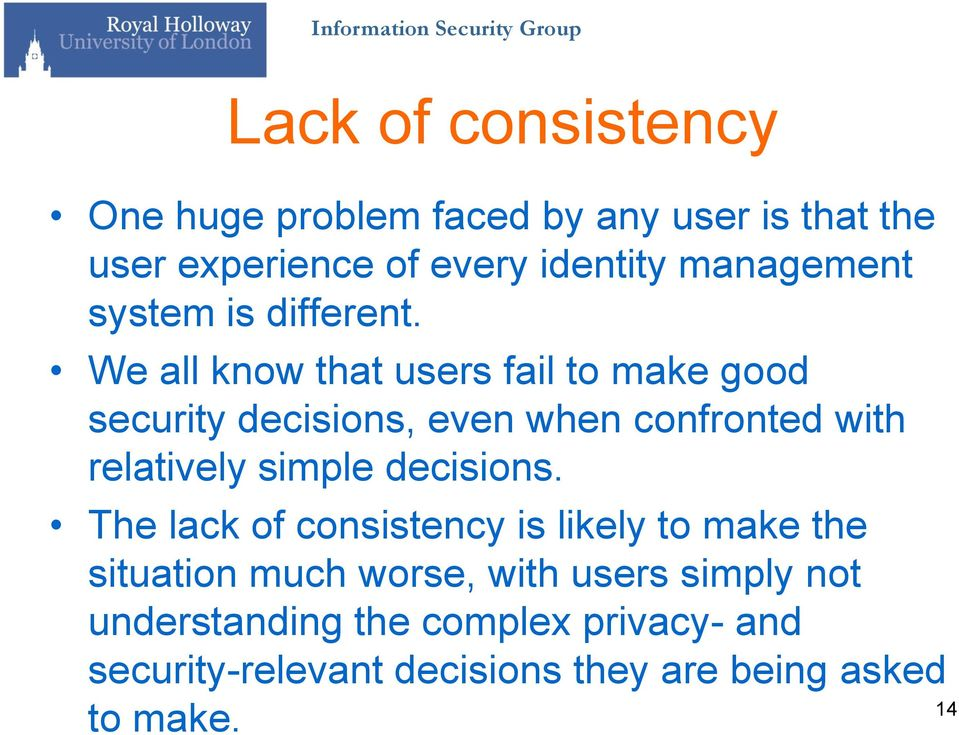 We all know that users fail to make good security decisions, even when confronted with relatively simple