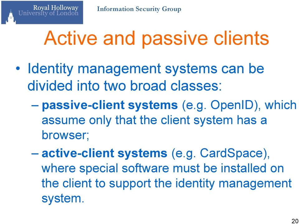 OpenID), which assume only that the client system has a browser; active-client