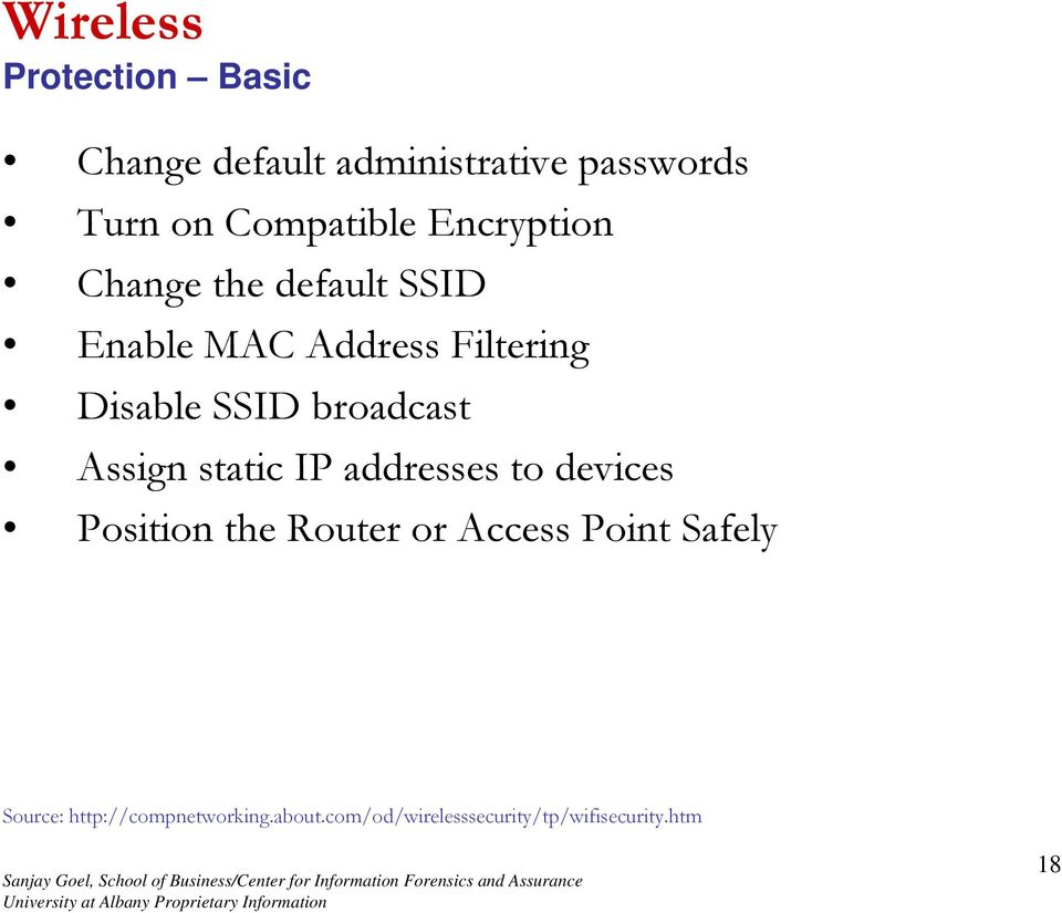 SSID broadcast Assign static IP addresses to devices Position the Router or Access