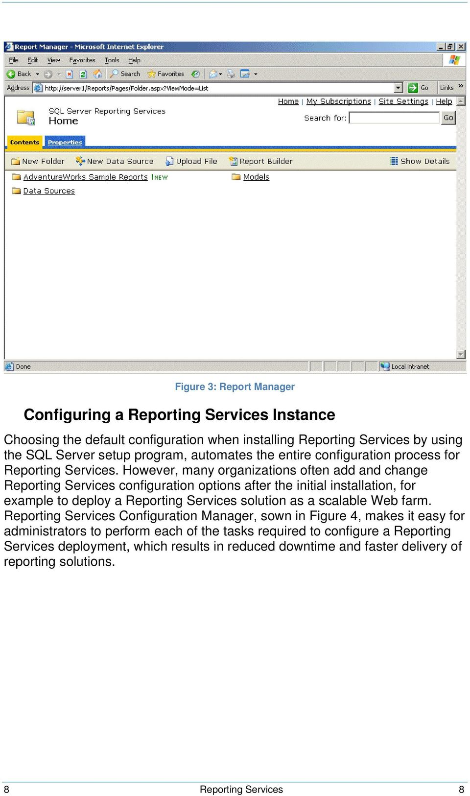 However, many organizations often add and change Reporting Services configuration options after the initial installation, for example to deploy a Reporting Services solution as a