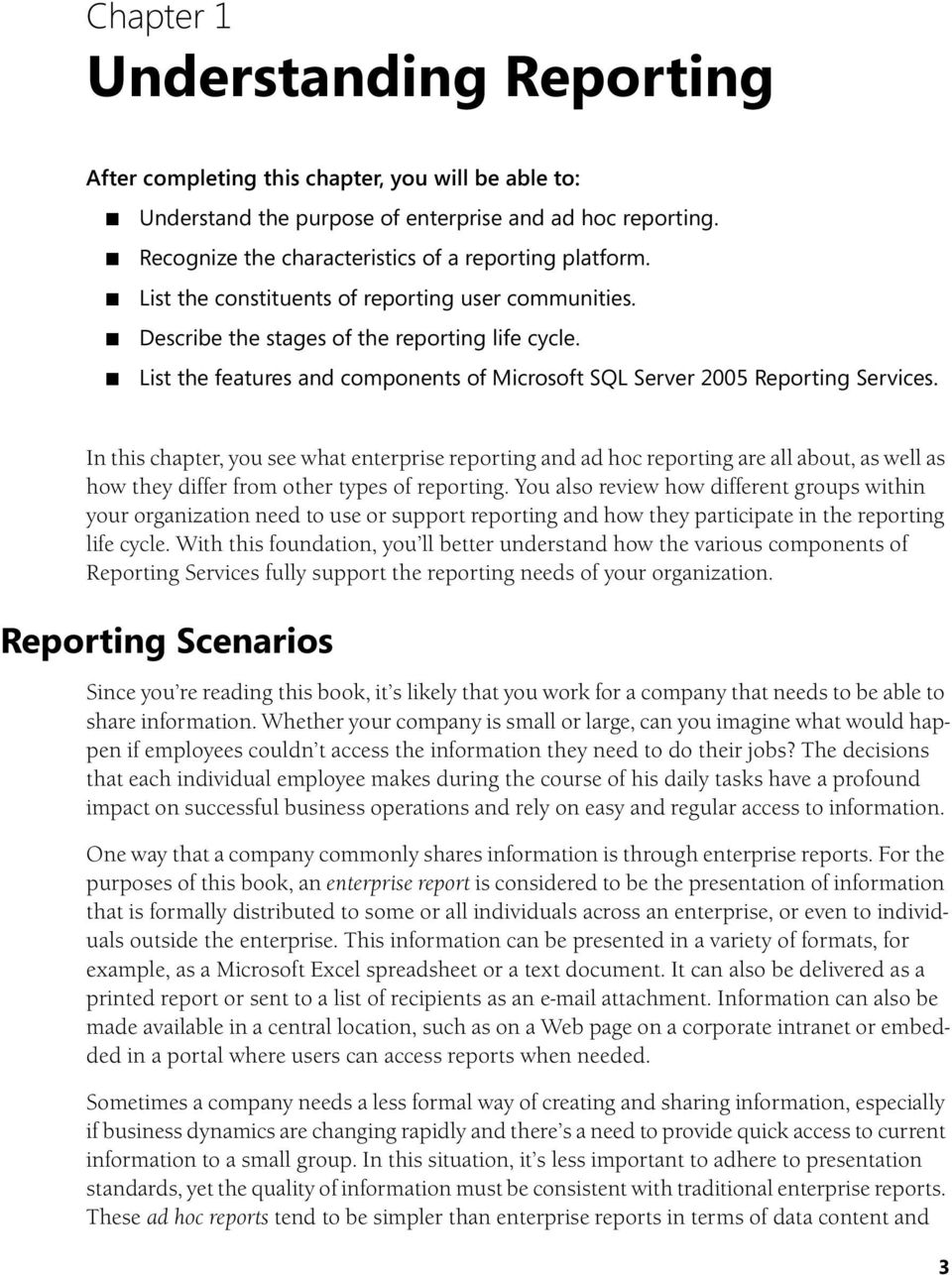 In this chapter, you see what enterprise reporting and ad hoc reporting are all about, as well as how they differ from other types of reporting.