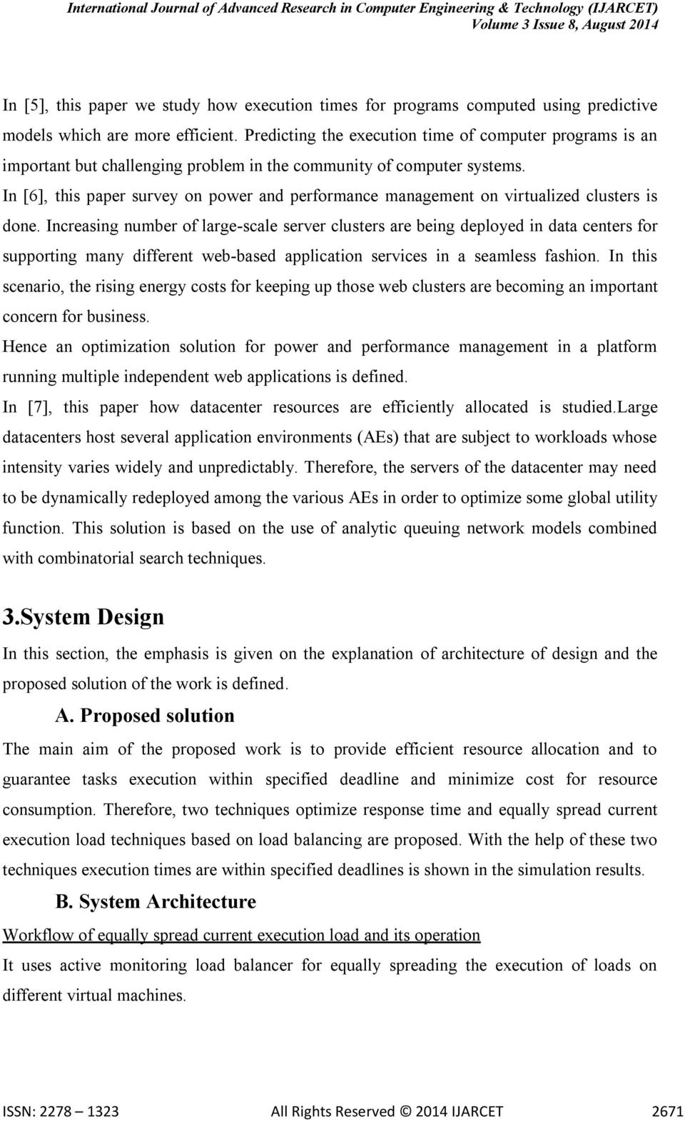 In [6], this paper survey on power and performance management on virtualized clusters is done.