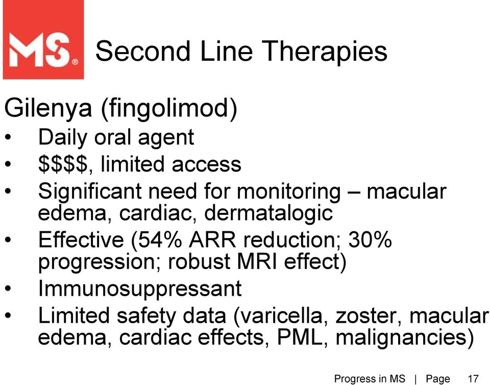 (54% ARR reduction; 30% progression; robust MRI effect) Immunosuppressant Limited