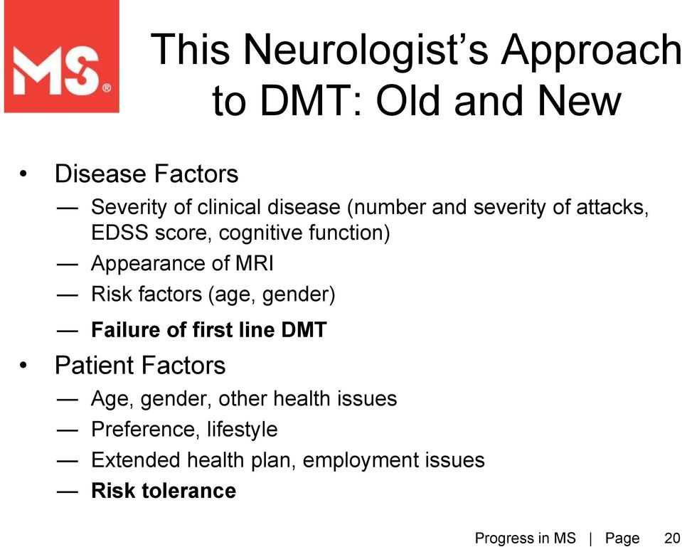 MRI Risk factors (age, gender) Failure of first line DMT Patient Factors Age, gender,