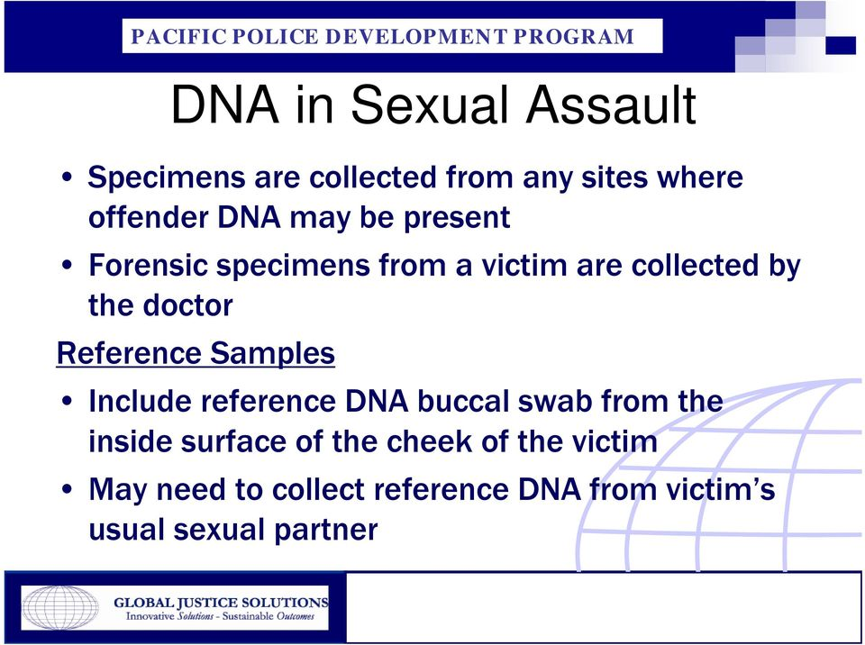 Reference Samples Include reference DNA buccal swab from the inside surface of