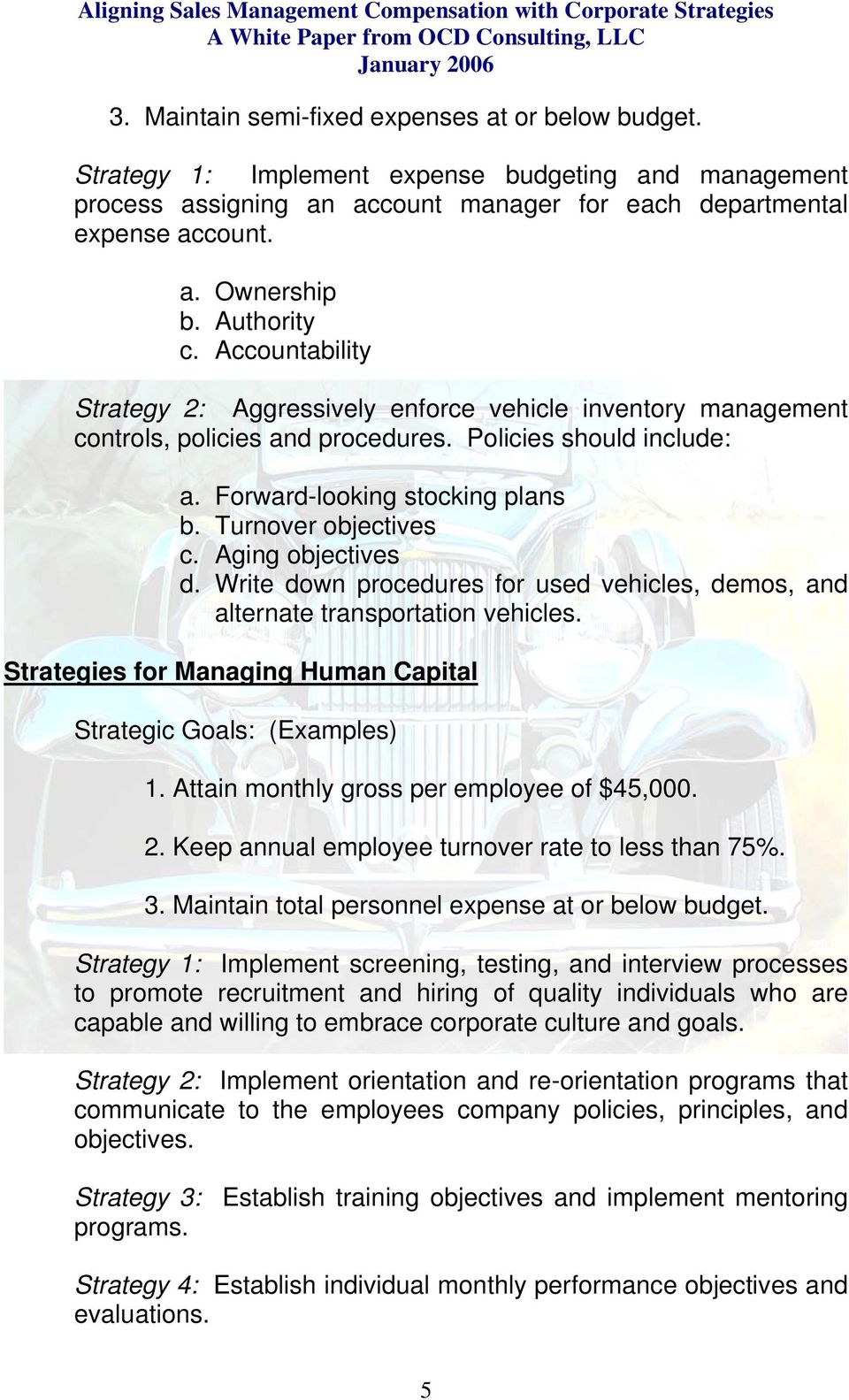 Turnover objectives c. Aging objectives d. Write down procedures for used vehicles, demos, and alternate transportation vehicles. Strategies for Managing Human Capital Strategic Goals: (Examples) 1.