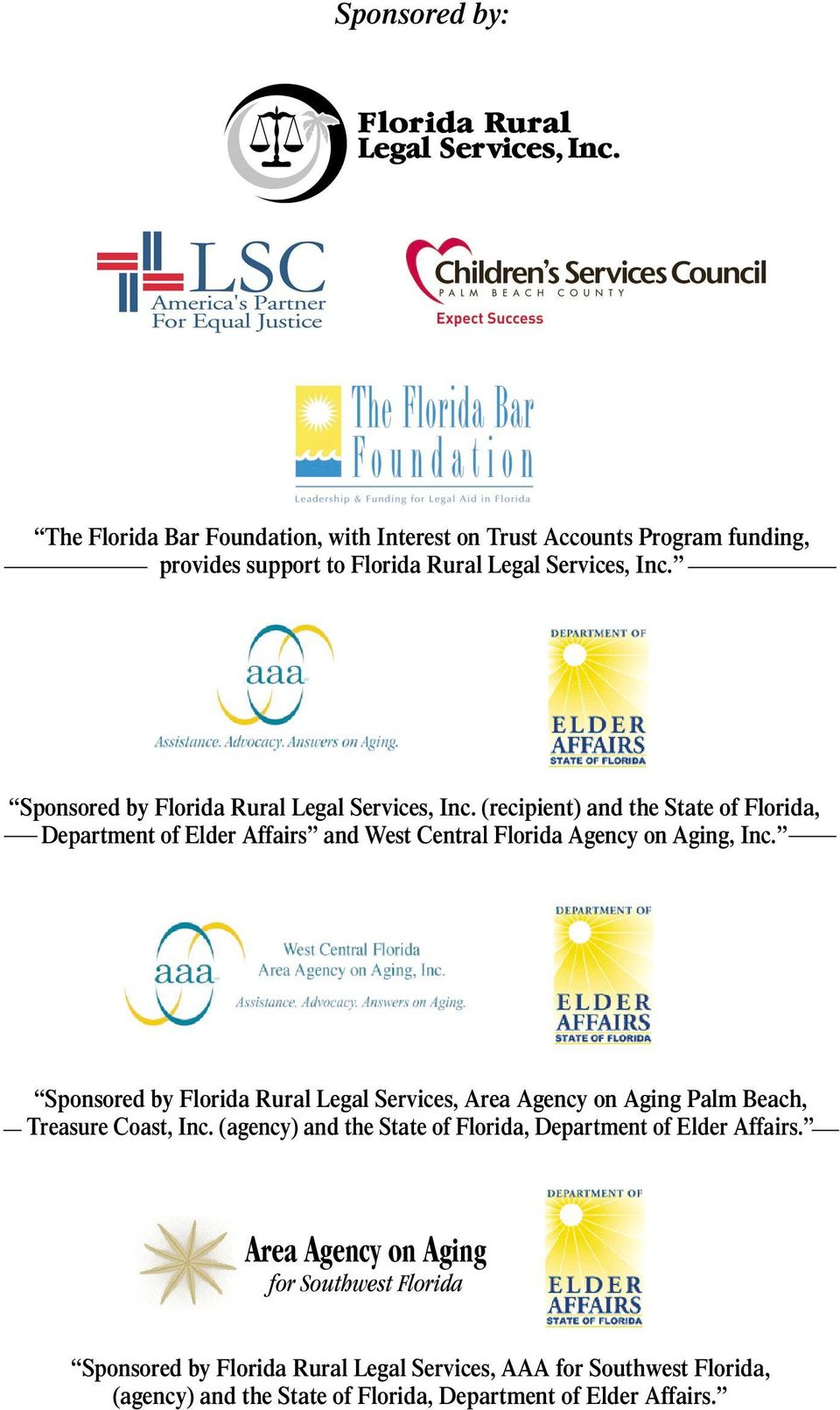 Sponsored by Florida Rural Legal Services, Area Agency on Aging Palm Beach, Treasure Coast, Inc. (agency) and the State of Florida, Department of Elder Affairs.