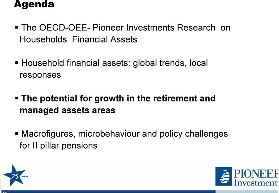 The potential for growth in the retirement and managed assets areas