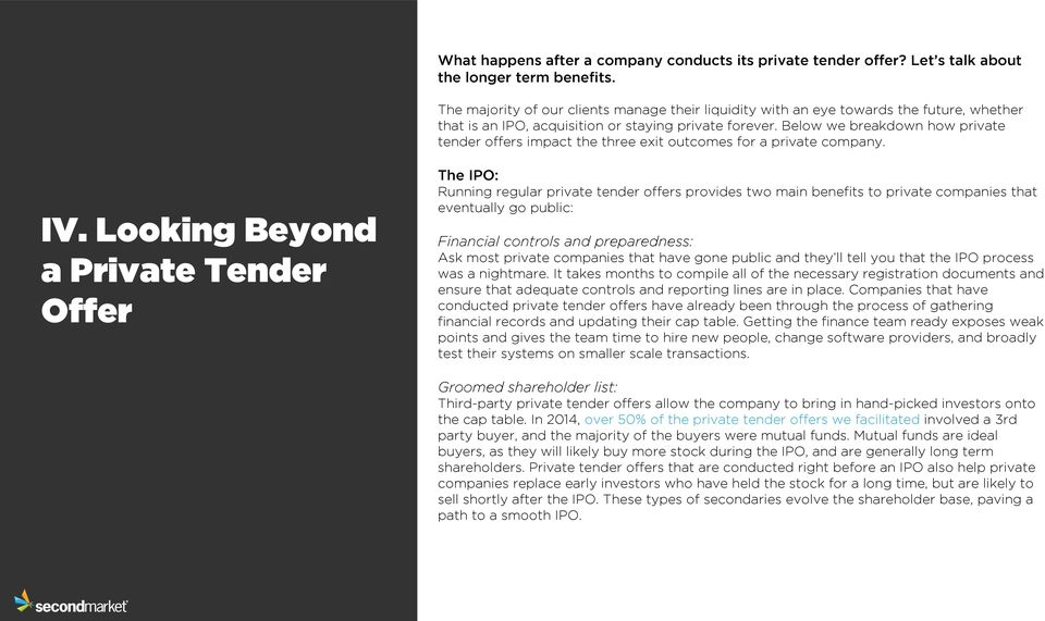 Below we breakdown how private tender offers impact the three exit outcomes for a private company. IV.