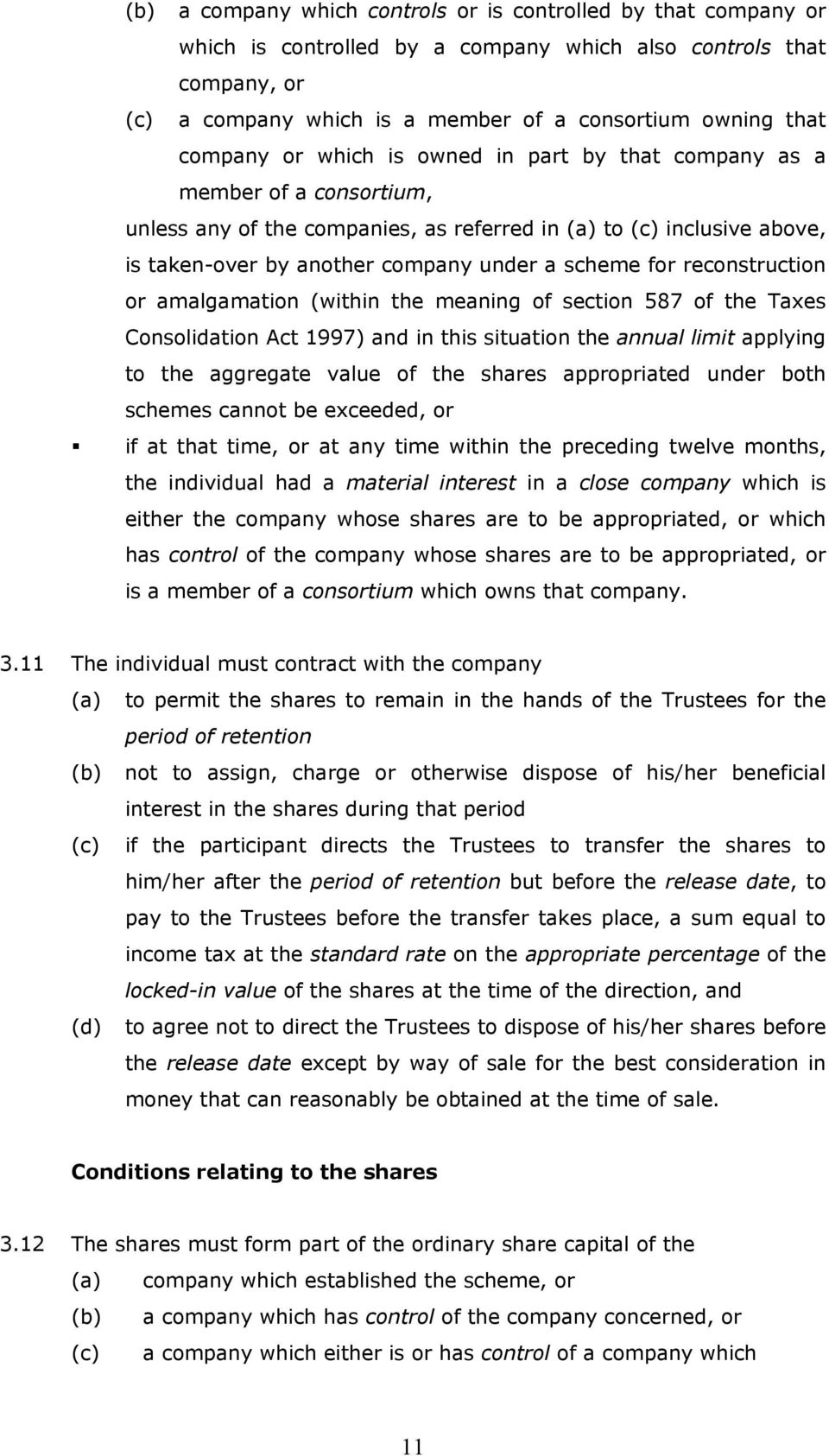 for reconstruction or amalgamation (within the meaning of section 587 of the Taxes Consolidation Act 1997) and in this situation the annual limit applying to the aggregate value of the shares