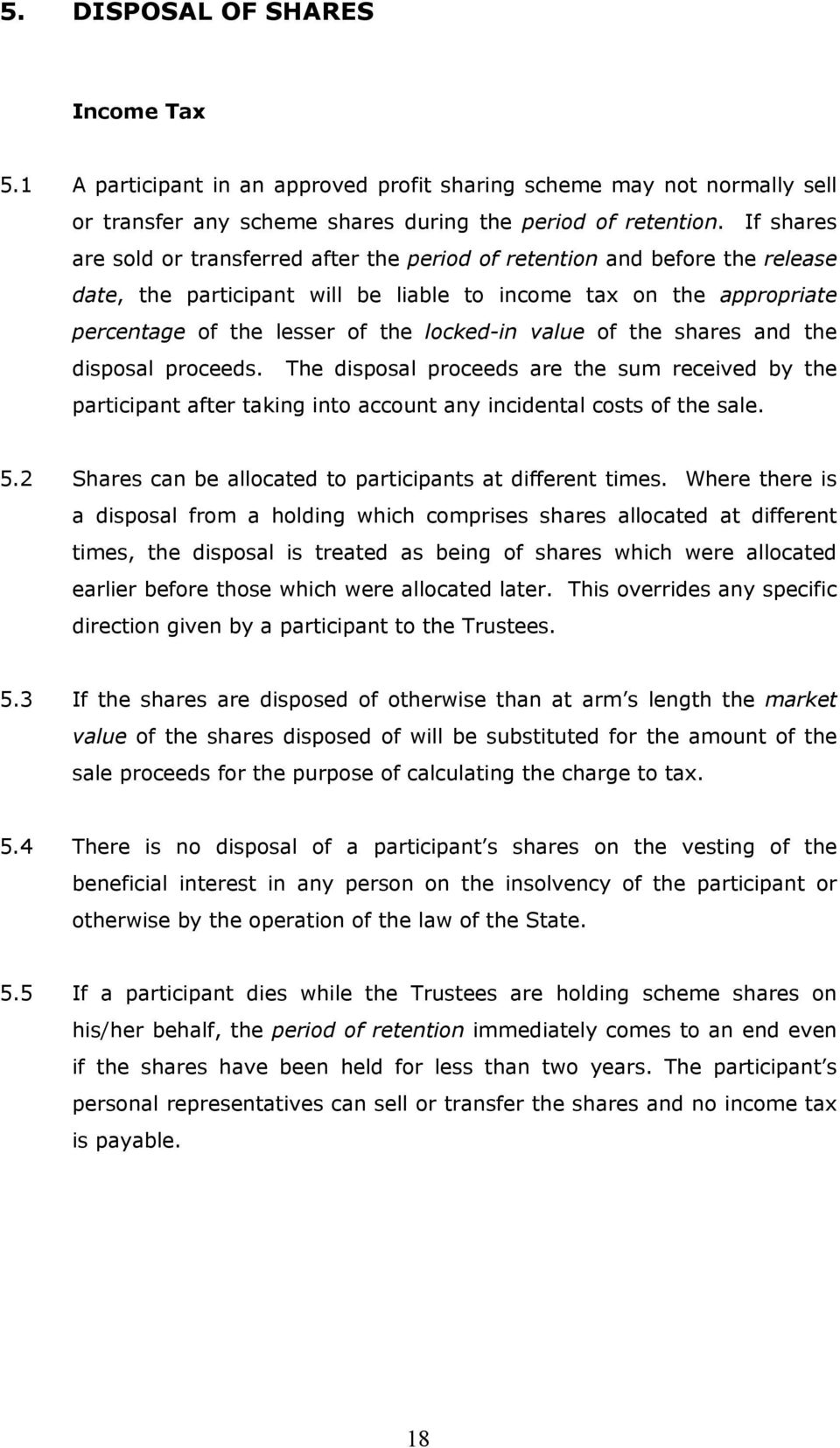 value of the shares and the disposal proceeds. The disposal proceeds are the sum received by the participant after taking into account any incidental costs of the sale. 5.
