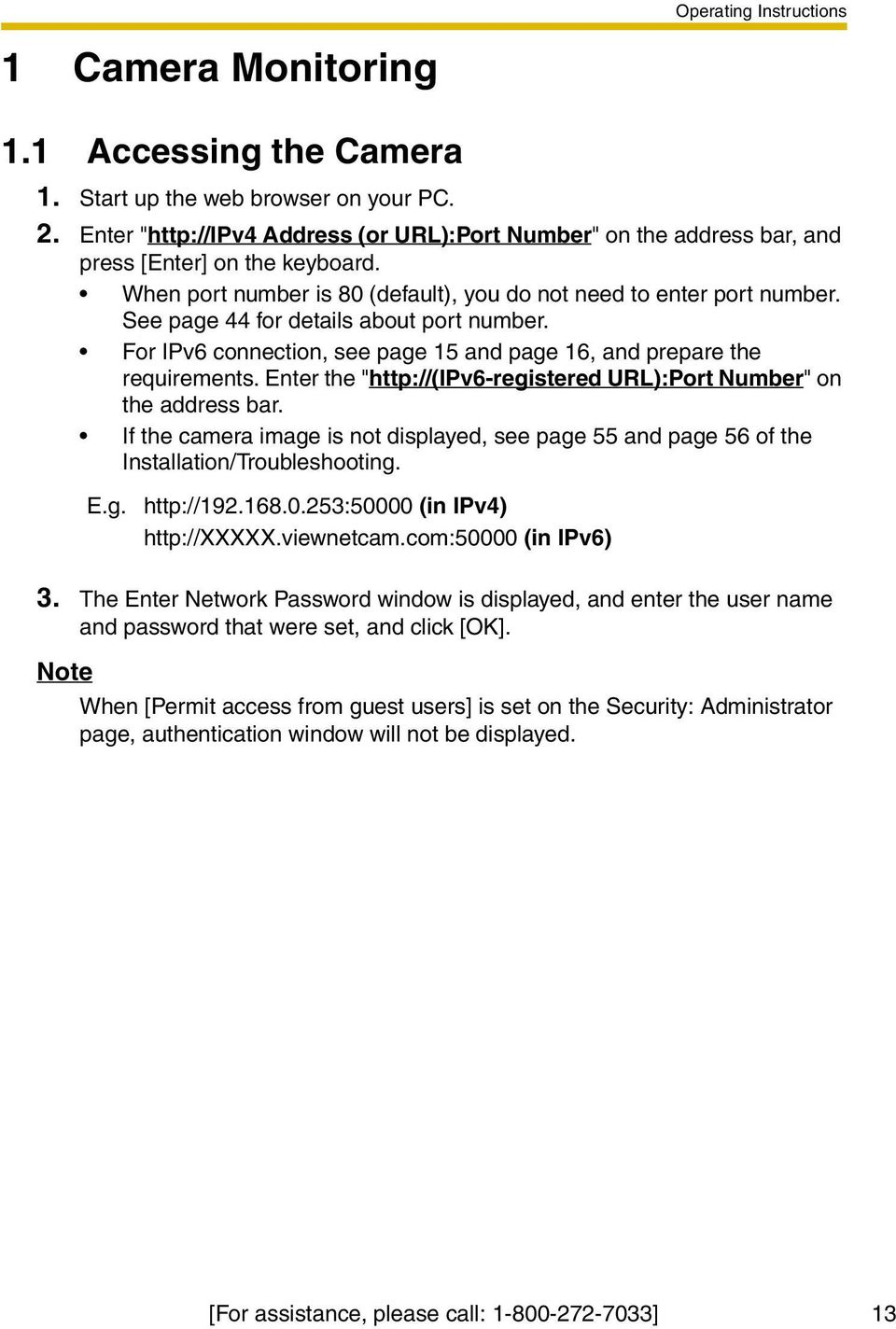 "Enter the ""http://(ipv6-registered URL):Port Number"" on the address bar. If the camera image is not displayed, see page 55 and page 56 of the Installation/Troubleshooting. E.g. http://192.168.0."