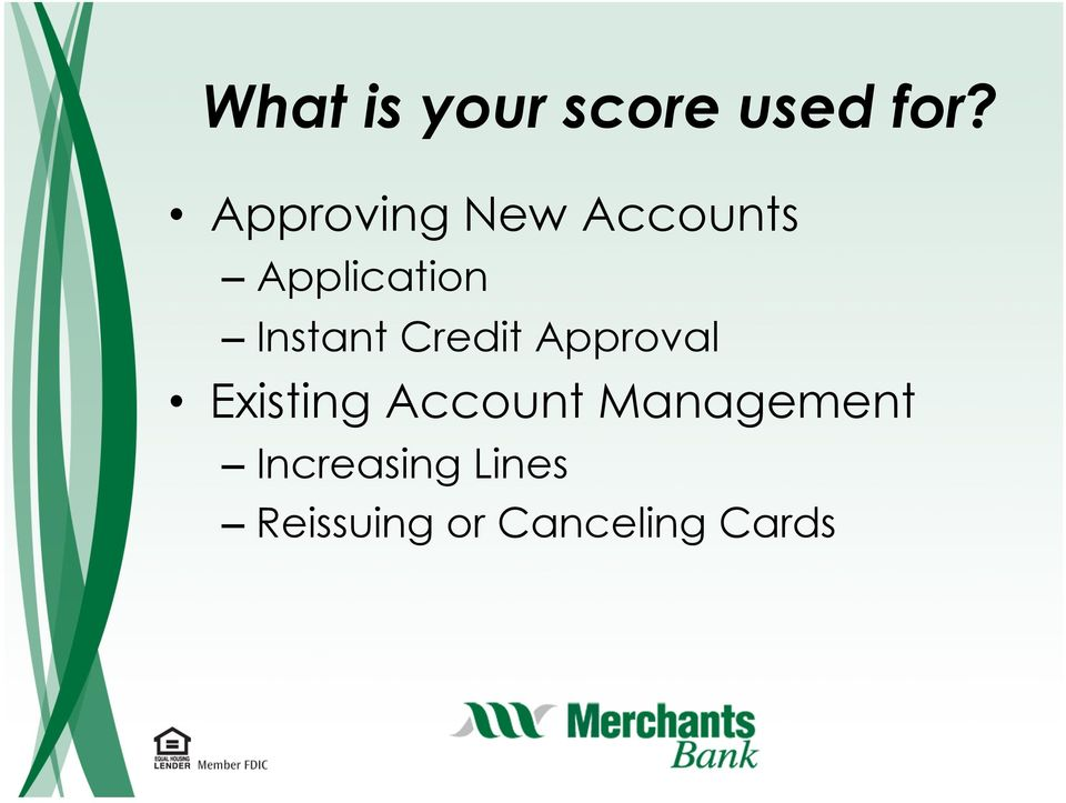 Instant Credit Approval Existing Account