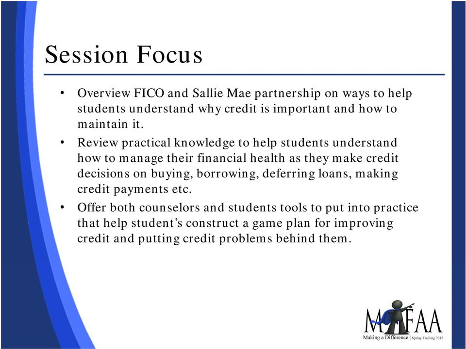 Review practical knowledge to help students understand how to manage their financial health as they make credit decisions
