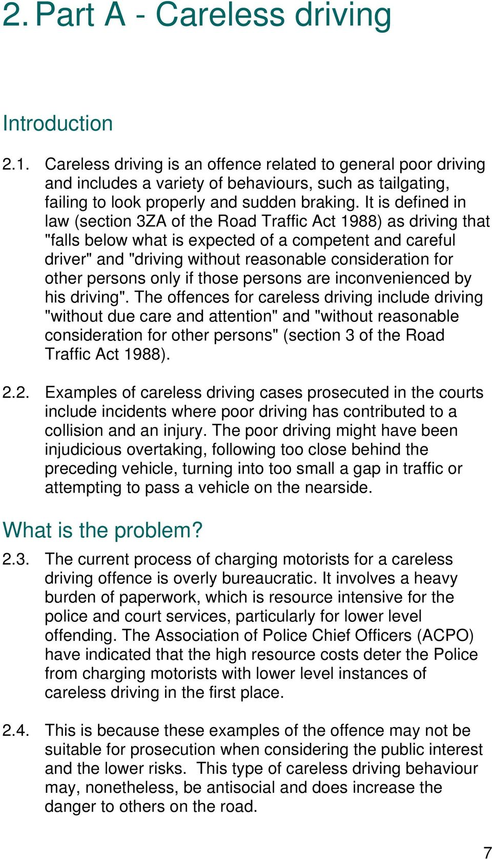 "It is defined in law (section 3ZA of the Road Traffic Act 1988) as driving that ""falls below what is expected of a competent and careful driver"" and ""driving without reasonable consideration for"