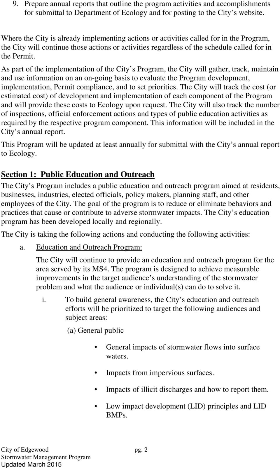As part of the implementation of the City s Program, the City will gather, track, maintain and use information on an on-going basis to evaluate the Program development, implementation, Permit