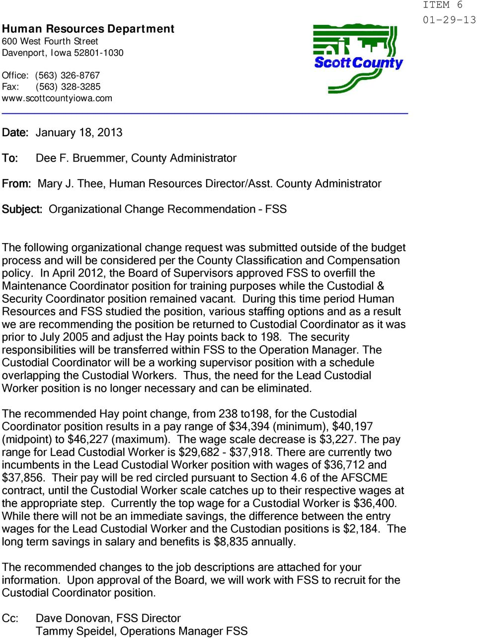 County Administrator Subject: Organizational Change Recommendation FSS The following organizational change request was submitted outside of the budget process and will be considered per the County
