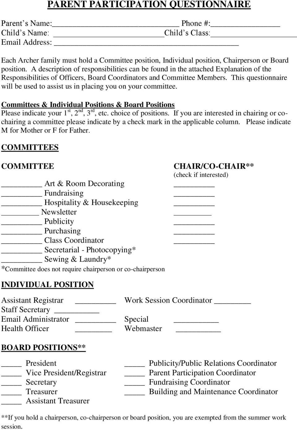 This questionnaire will be used to assist us in placing you on your committee. Committees & Individual Positions & Board Positions Please indicate your 1 st, 2 nd, 3 rd, etc. choice of positions.