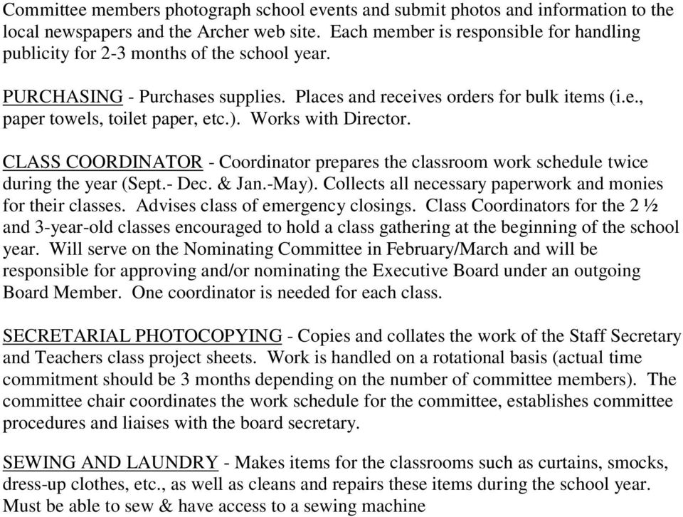). Works with Director. CLASS COORDINATOR - Coordinator prepares the classroom work schedule twice during the year (Sept.- Dec. & Jan.-May).