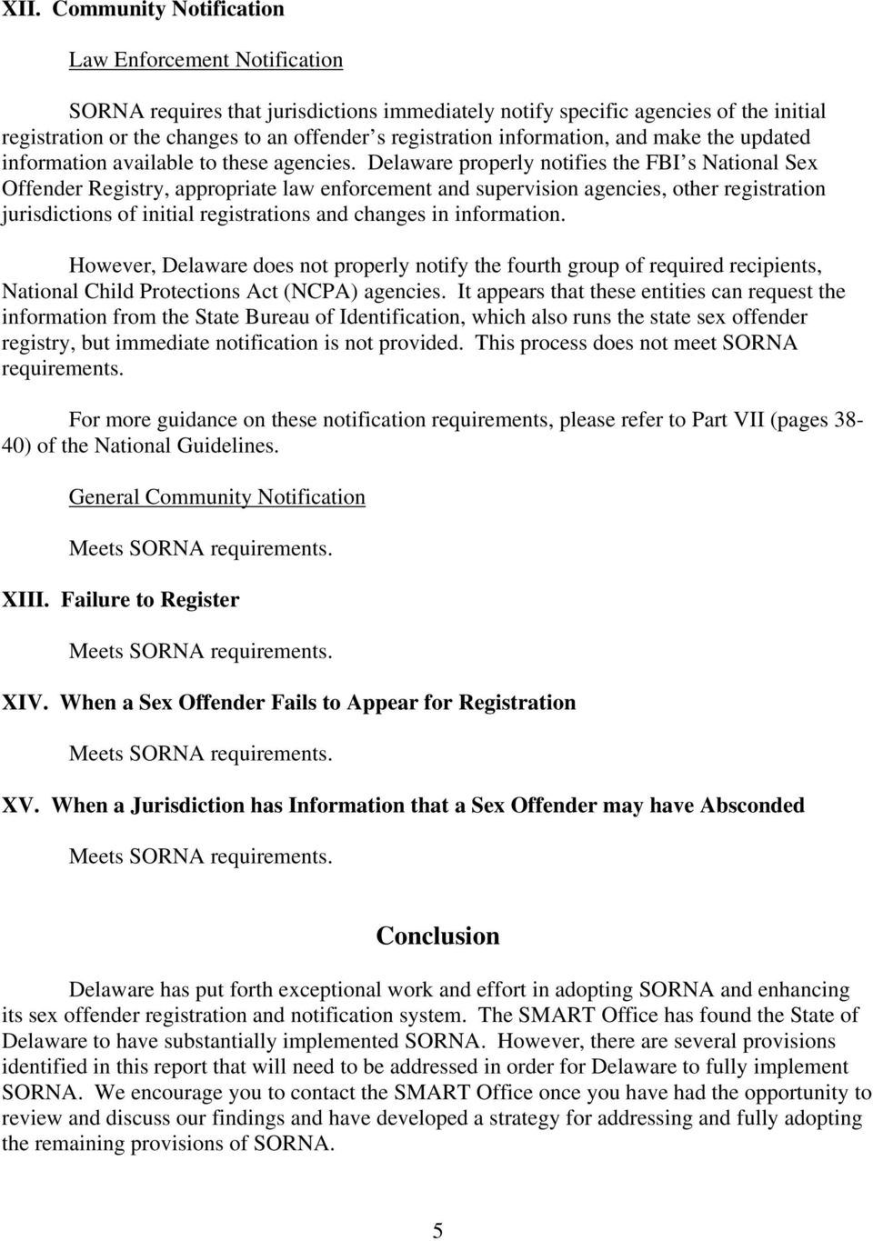 Delaware properly notifies the FBI s National Sex Offender Registry, appropriate law enforcement and supervision agencies, other registration jurisdictions of initial registrations and changes in