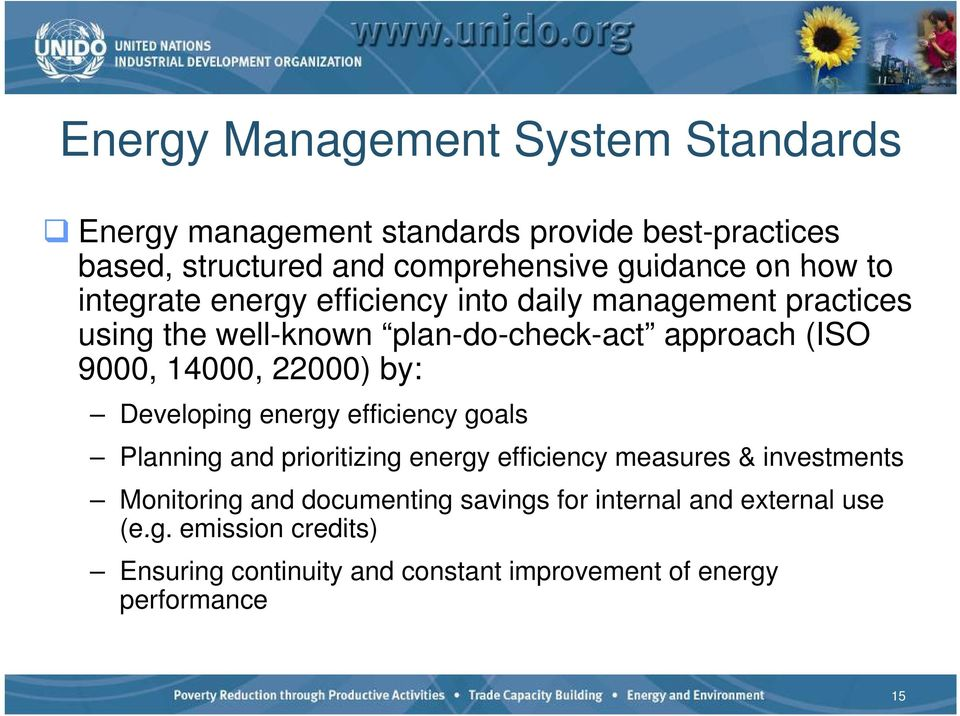 22000) by: Developing energy efficiency goals Planning and prioritizing energy efficiency measures & investments Monitoring and