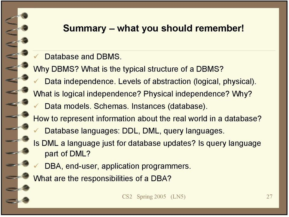 Instances (database). How to represent information about the real world in a database? Database languages: DDL, DML, query languages.