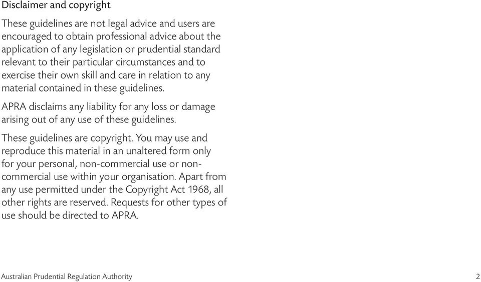 APRA disclaims any liability for any loss or damage arising out of any use of these guidelines. These guidelines are copyright.