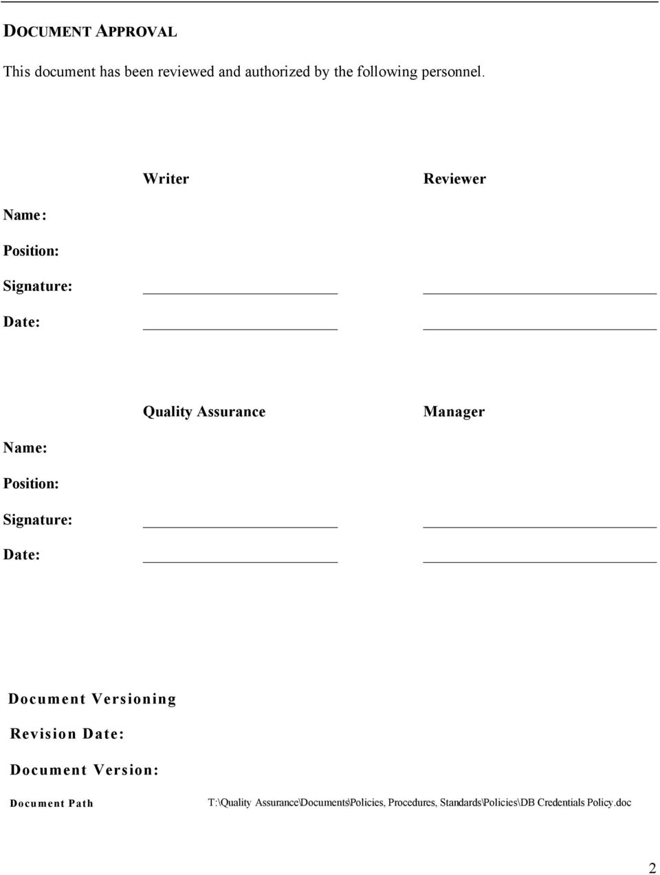 Writer Reviewer Position: Quality Assurance Manager Position: Document