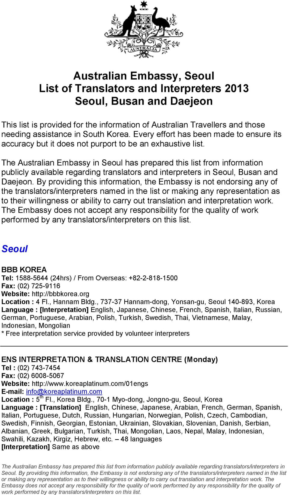 The Australian Embassy in Seoul has prepared this list from information publicly available regarding translators and interpreters in Seoul, Busan and Daejeon.
