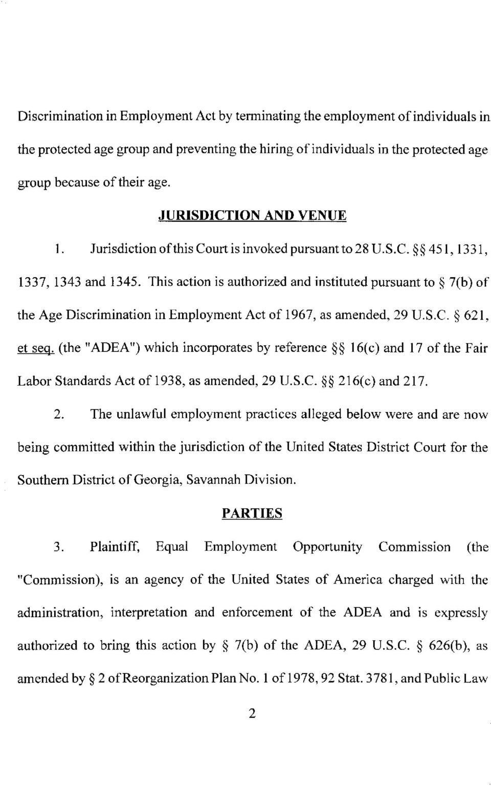 This action is authorized and instituted pursuant to 7(b) of the Age Discrimination in Employment Act of 1967, as amended, 29 U.S.C.