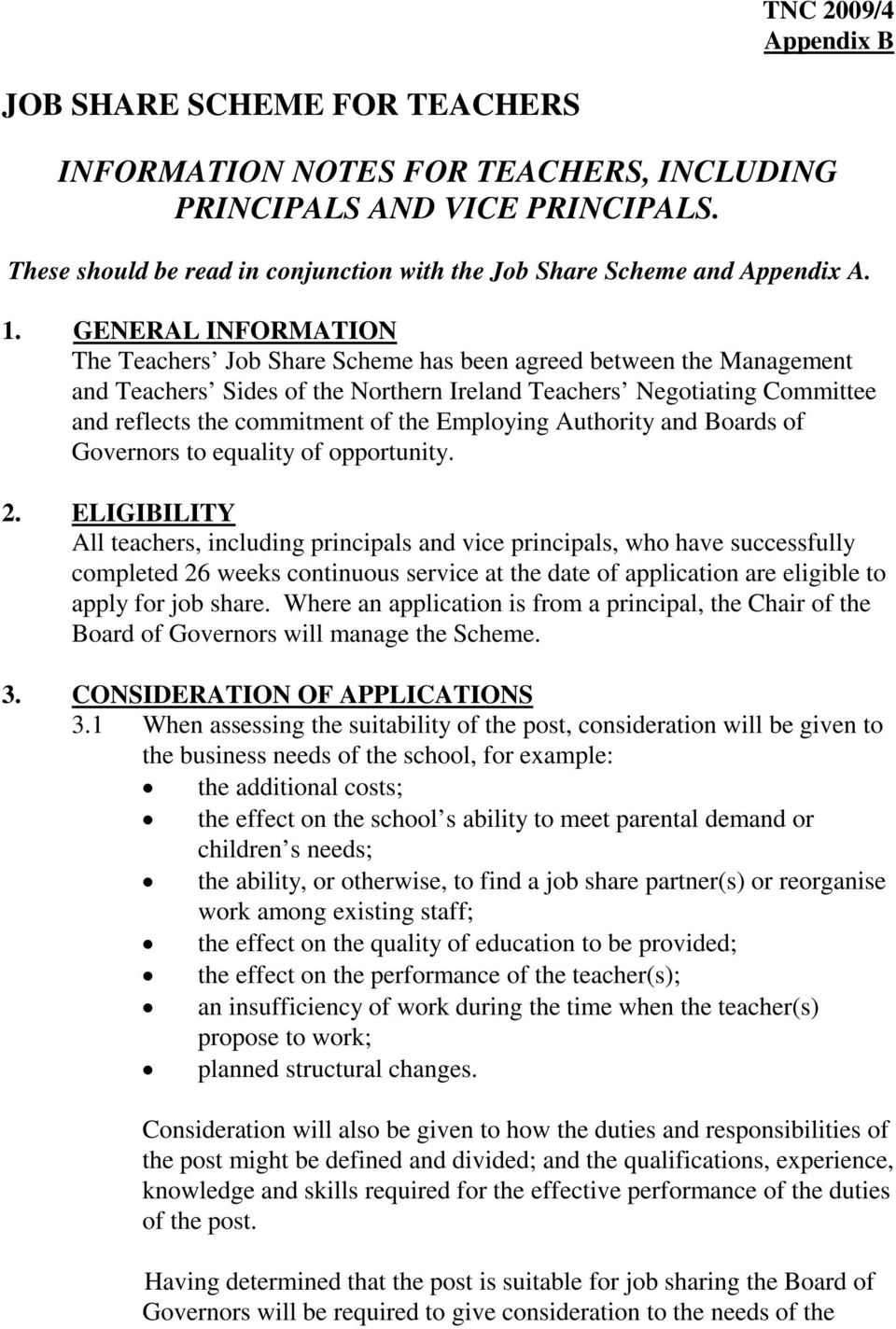 GENERAL INFORMATION The Teachers Job Share Scheme has been agreed between the Management and Teachers Sides of the Northern Ireland Teachers Negotiating Committee and reflects the commitment of the