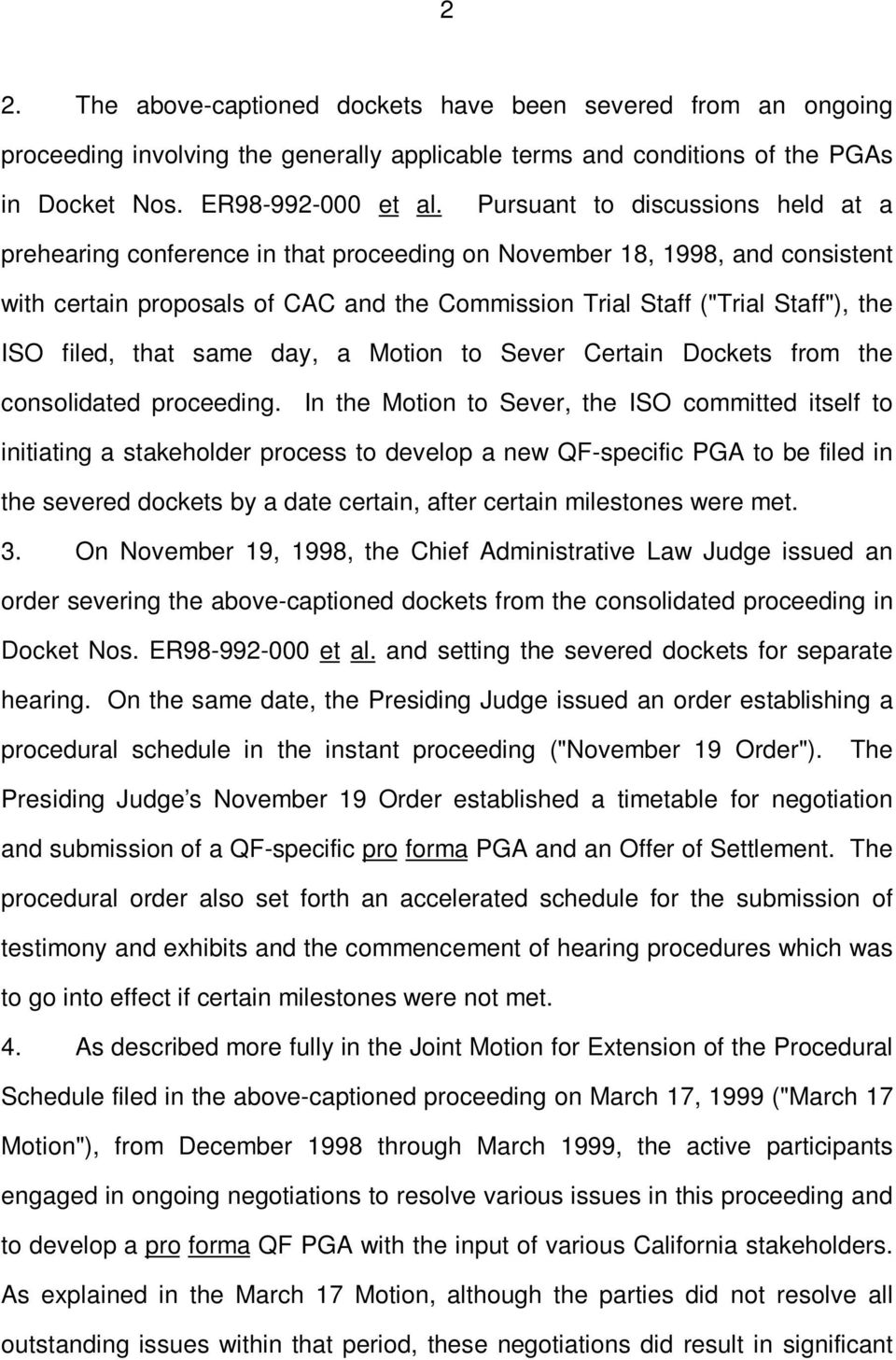 filed, that same day, a Motion to Sever Certain Dockets from the consolidated proceeding.