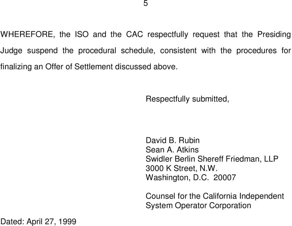 Respectfully submitted, Dated: April 27, 1999 David B. Rubin Sean A.