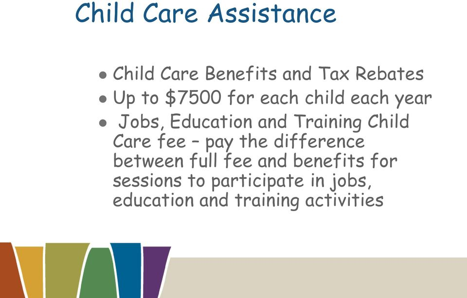 Child Care fee pay the difference between full fee and benefits