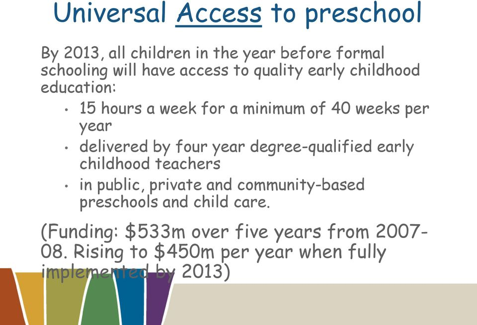 year degree-qualified early childhood teachers in public, private and community-based preschools and child