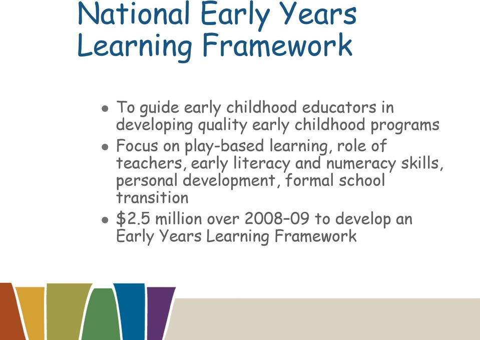 of teachers, early literacy and numeracy skills, personal development, formal