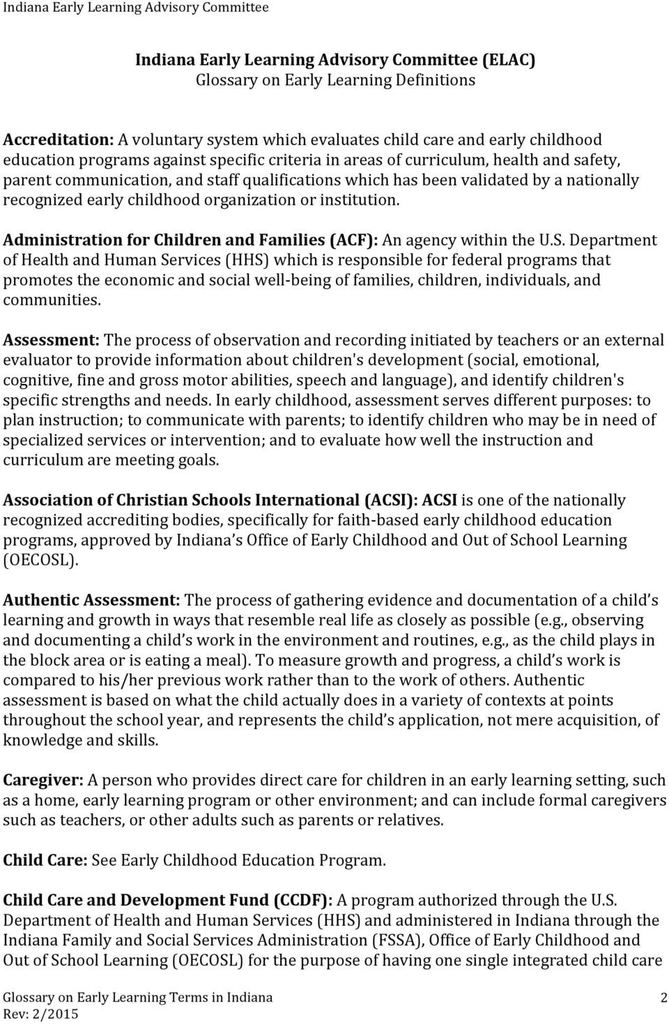 institution. Administration for Children and Families (ACF): An agency within the U.S.