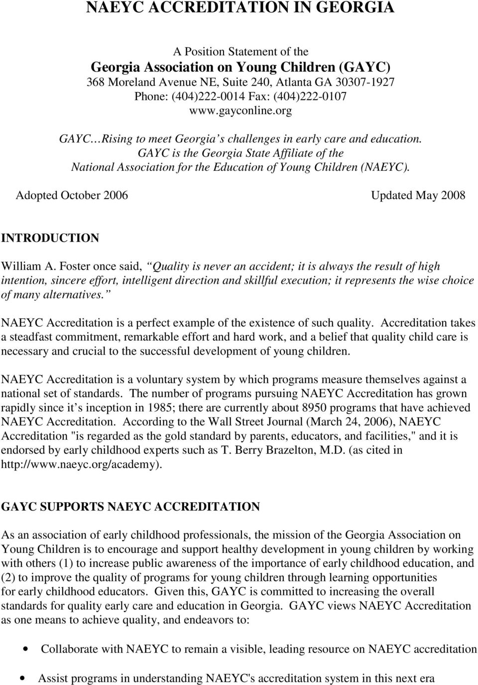 GAYC is the Georgia State Affiliate of the National Association for the Education of Young Children (NAEYC). Adopted October 2006 Updated May 2008 INTRODUCTION William A.