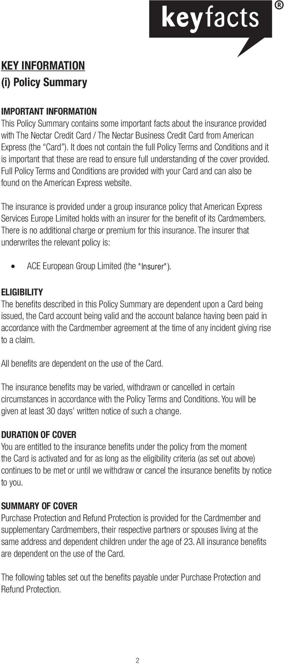 Full Policy Terms and Conditions are provided with your Card and can also be found on the American Express website.