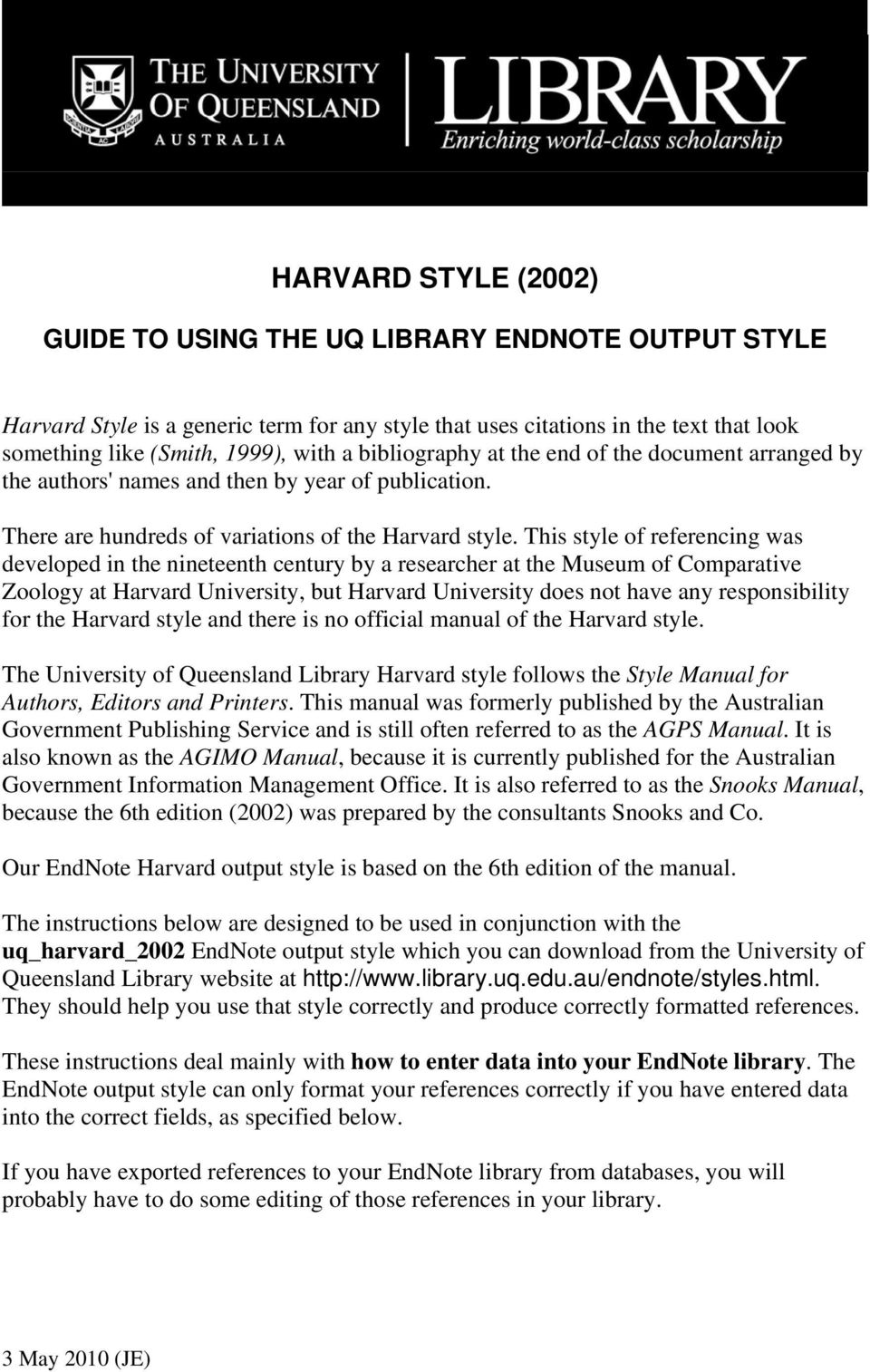 This style of referencing was developed in the nineteenth century by a researcher at the Museum of Comparative Zoology at Harvard University, but Harvard University does not have any responsibility