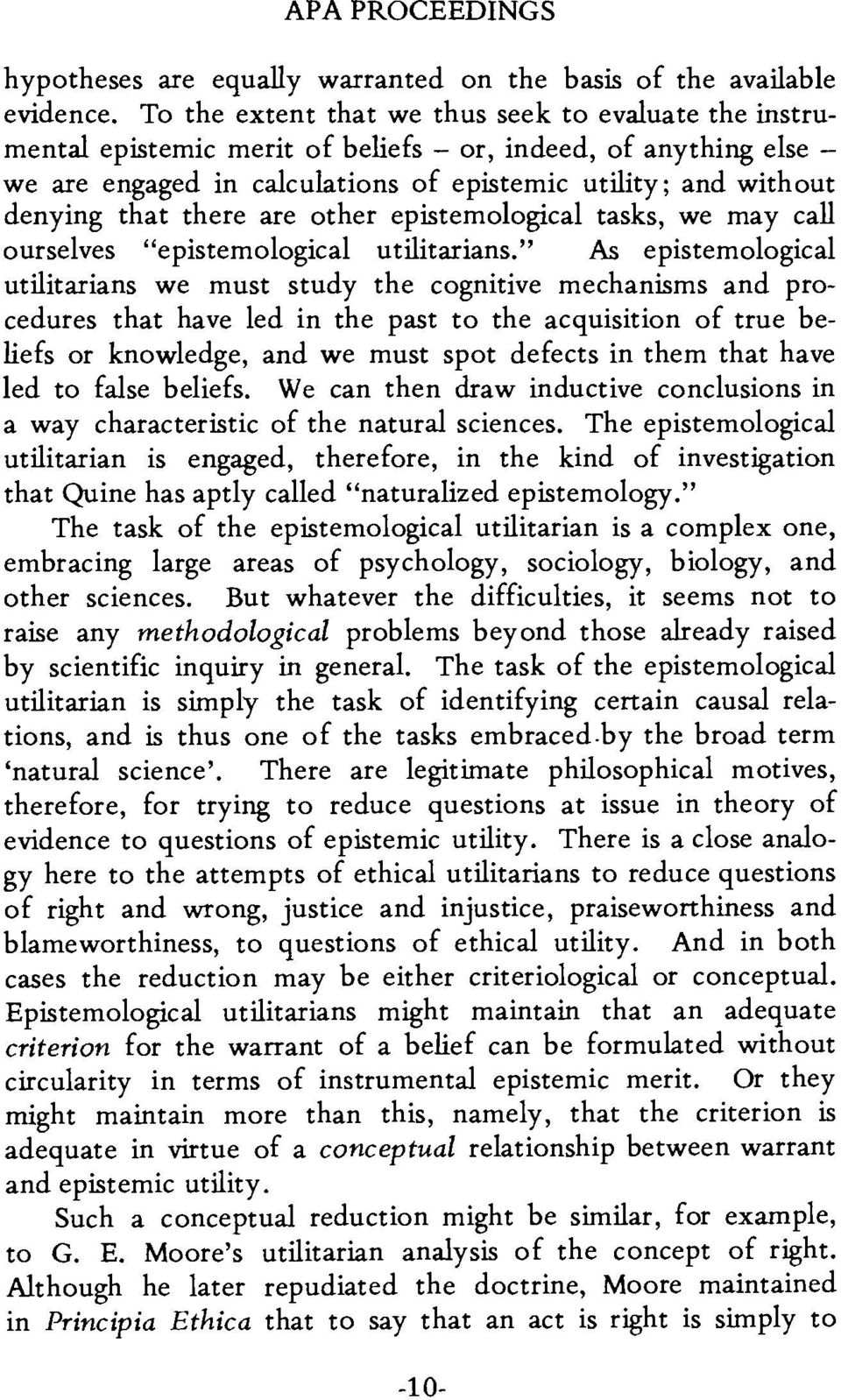 "denying that there are other epistemological tasks, we may call ourselves ""epistemological utilitarians."