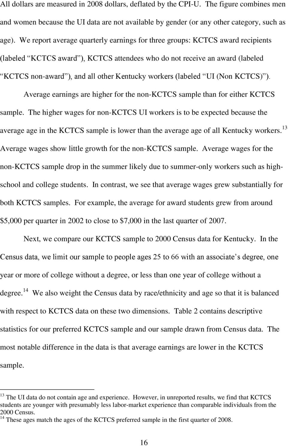 workers (labeled UI (Non KCTCS) ). Average earnings are higher for the non-kctcs sample than for either KCTCS sample.