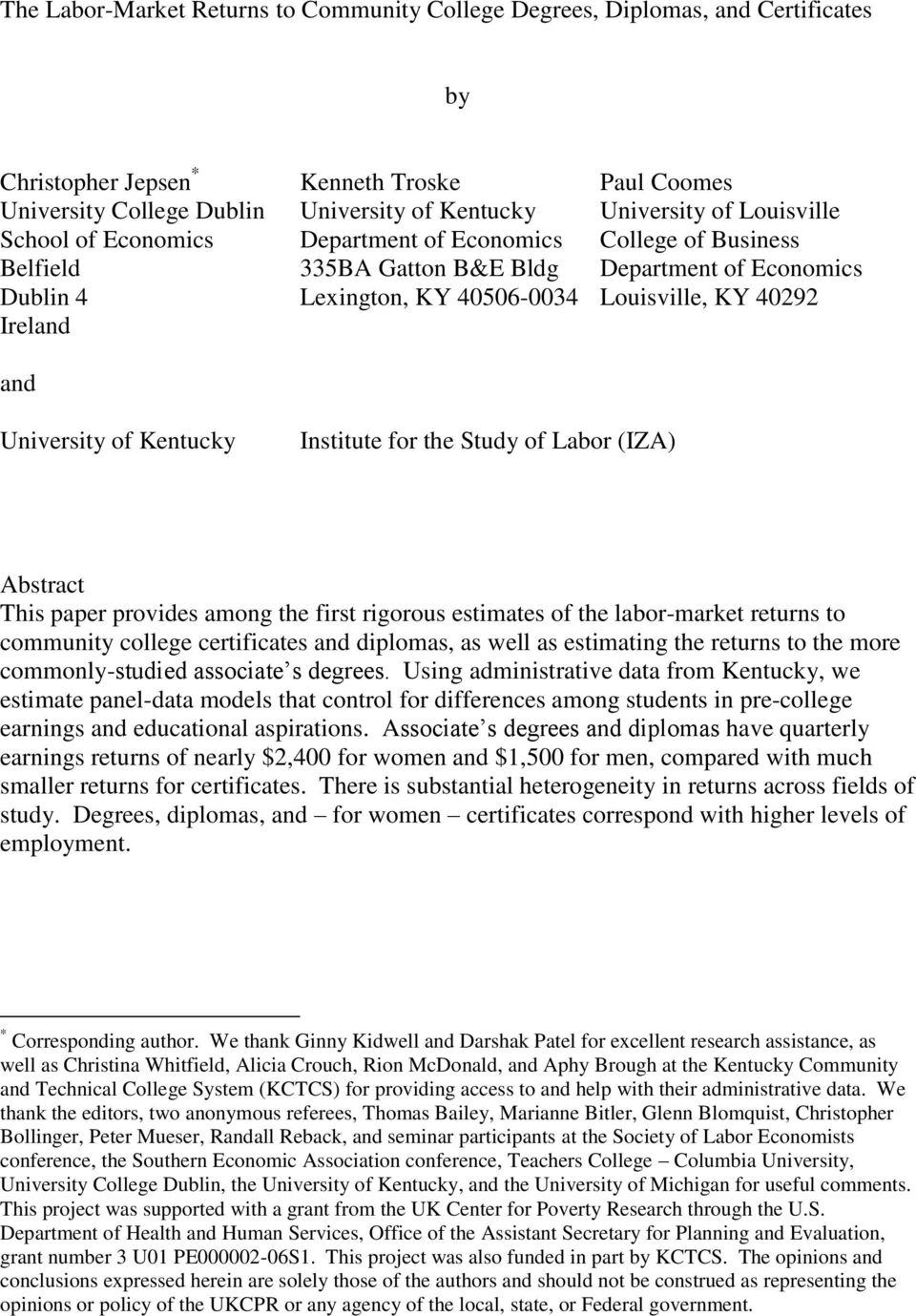 University of Kentucky Institute for the Study of Labor (IZA) Abstract This paper provides among the first rigorous estimates of the labor-market returns to community college certificates and