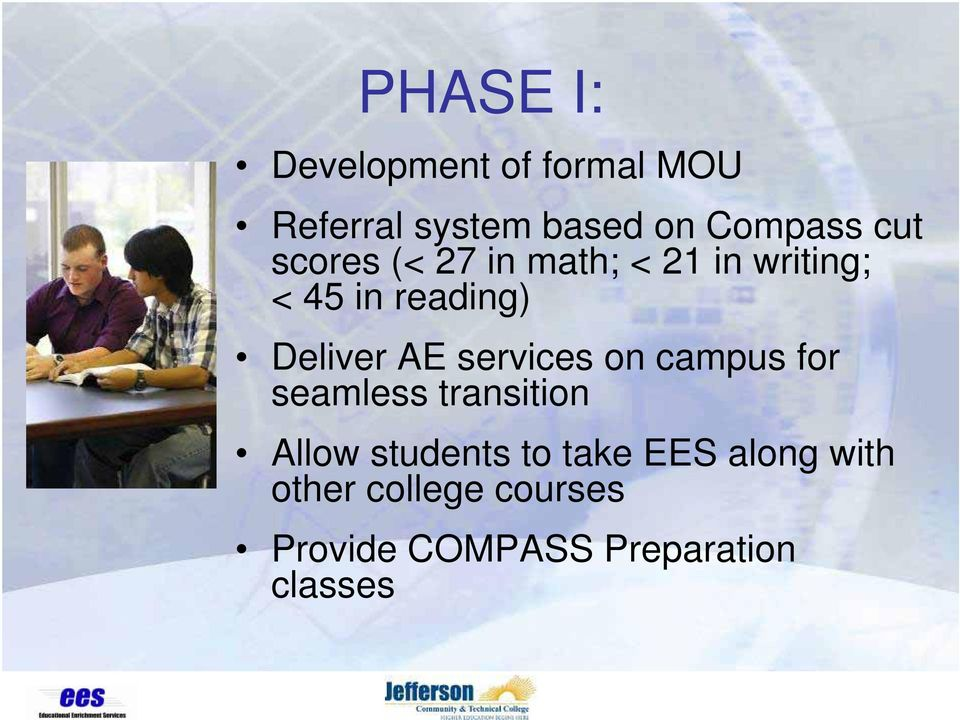 AE services on campus for seamless transition Allow students to take