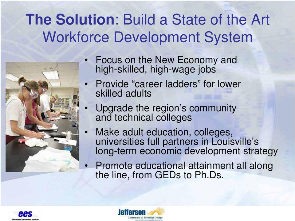 community and technical colleges Make adult education, colleges, universities full partners in