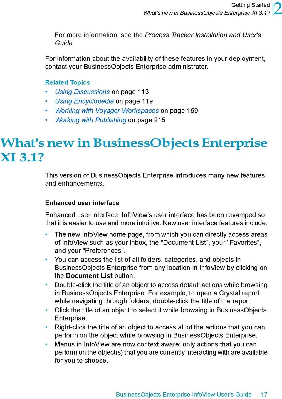 Related Topics Using Discussions on page 113 Using Encyclopedia on page 119 Working with Voyager Workspaces on page 159 Working with Publishing on page 215 What's new in BusinessObjects Enterprise XI