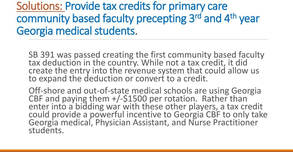 While not a tax credit, it did create the entry into the revenue system that could allow us to expand the deduction or convert to a credit.