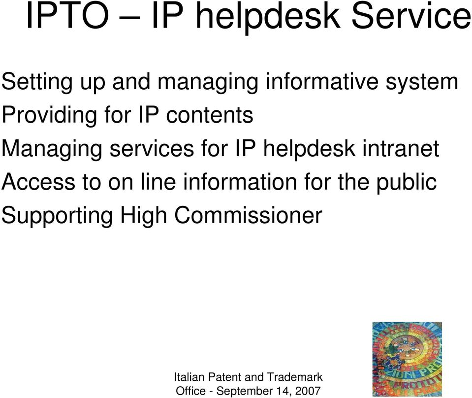 Managing services for IP helpdesk intranet Access to