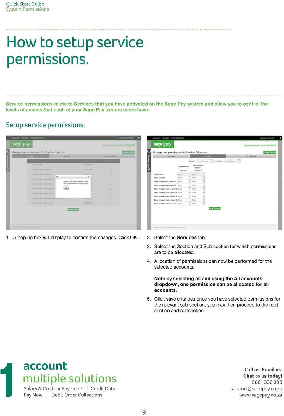 Setup service permissions: 1. A pop up box will display to confirm the changes. Click OK. 2. Select the Services tab. 3.